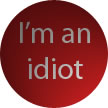 Image - idiot badge